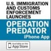 Homeland Security Investigations (HSI) launches iPhone app against child predators.