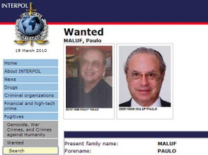 Brazilian Congressman Paulo Maluf is wanted by Interpol and U.S. Justice